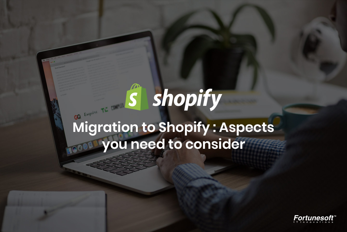Migration to Shopify : Aspects to consider