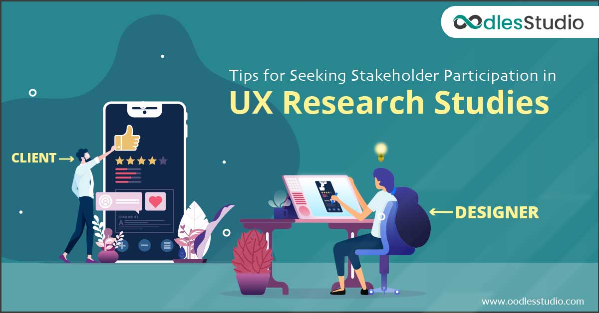 Tips for Seeking Stakeholder Participation in UX Research Studies