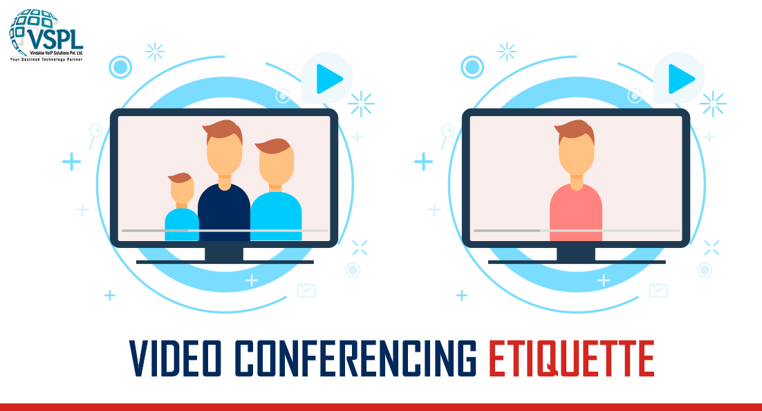 What Are Must Have Etiquettes While Attending Video Conferencing?