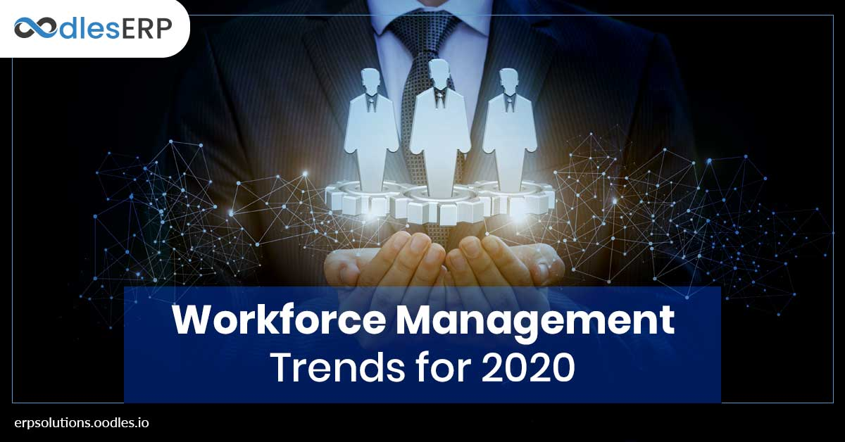 Workforce Management Trends for 2020 | Workforce Management System