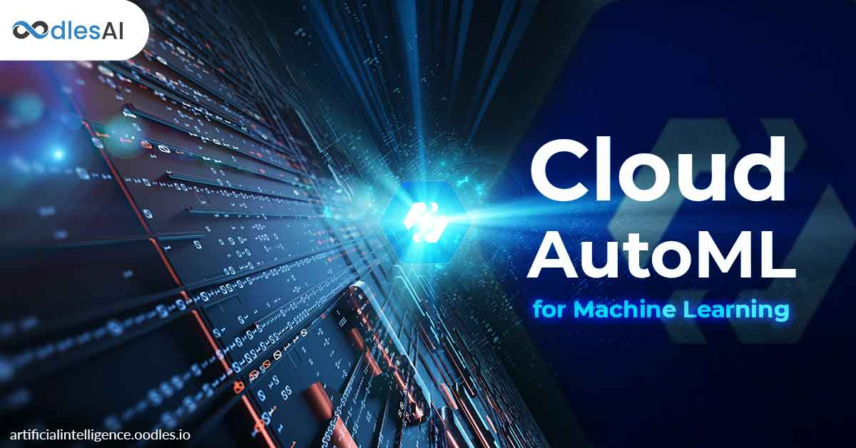 Google Cloud AutoML for Machine Learning Solutions: Automation Exemplified