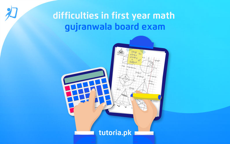 Difficulties in 1st Year Math Gujranwala Board Exam