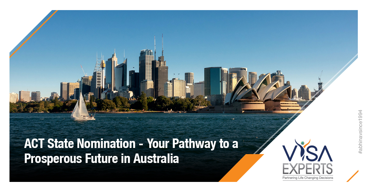 ACT State Nomination- Your Pathway to a Prosperous Future in Australia