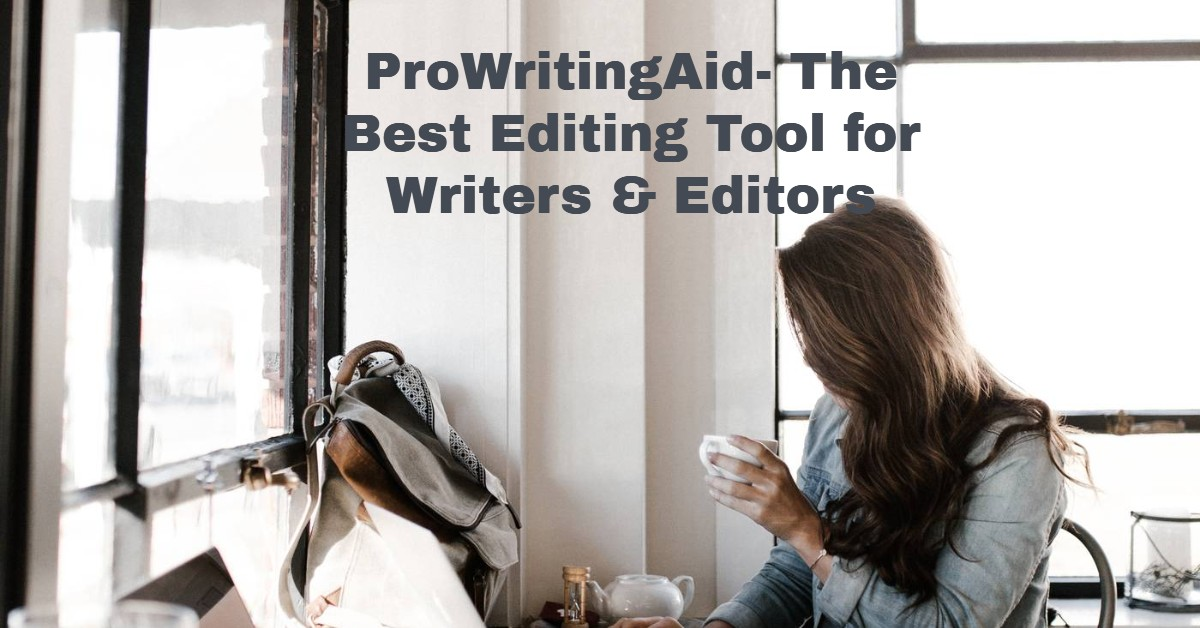 ProWritingAid- The Best Editing Tool for Writers & Editors