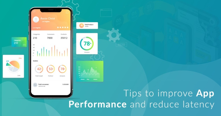 Proven tips to Improve Mobile App Performance and Reduce Latency