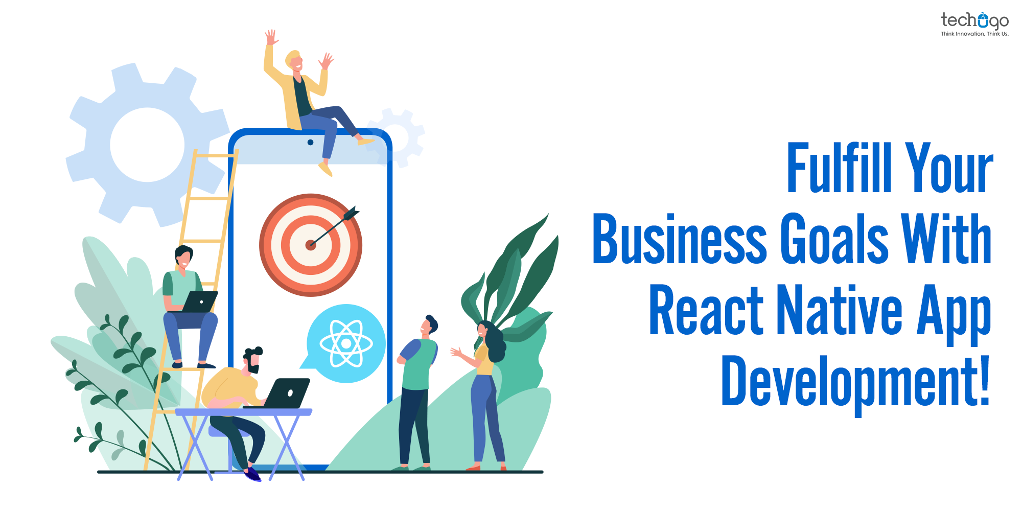 Fulfill Your Business Goals With React Native App Development!
