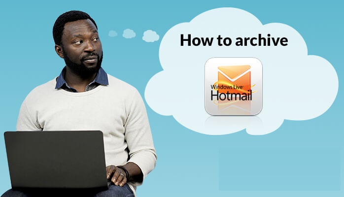 How to Backup Archive Hotmail Emails to an External Hard drive?