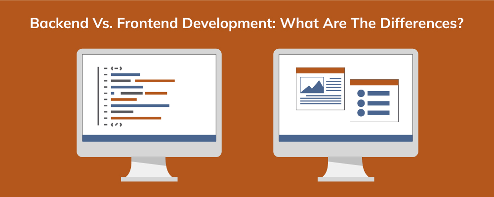 Backend VS. Frontend Development: What Are The Differences?