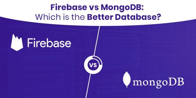 Firebase vs MongoDB: Which is the Better Database?