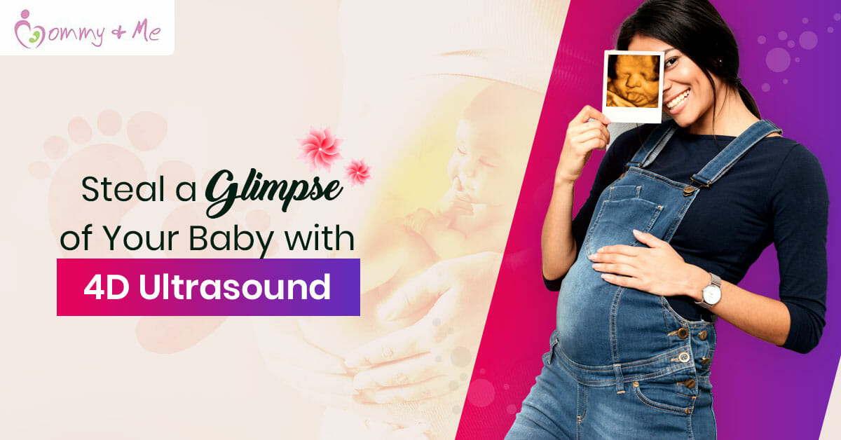 Steal a Glimpse of Your Baby with 4D Ultrasound