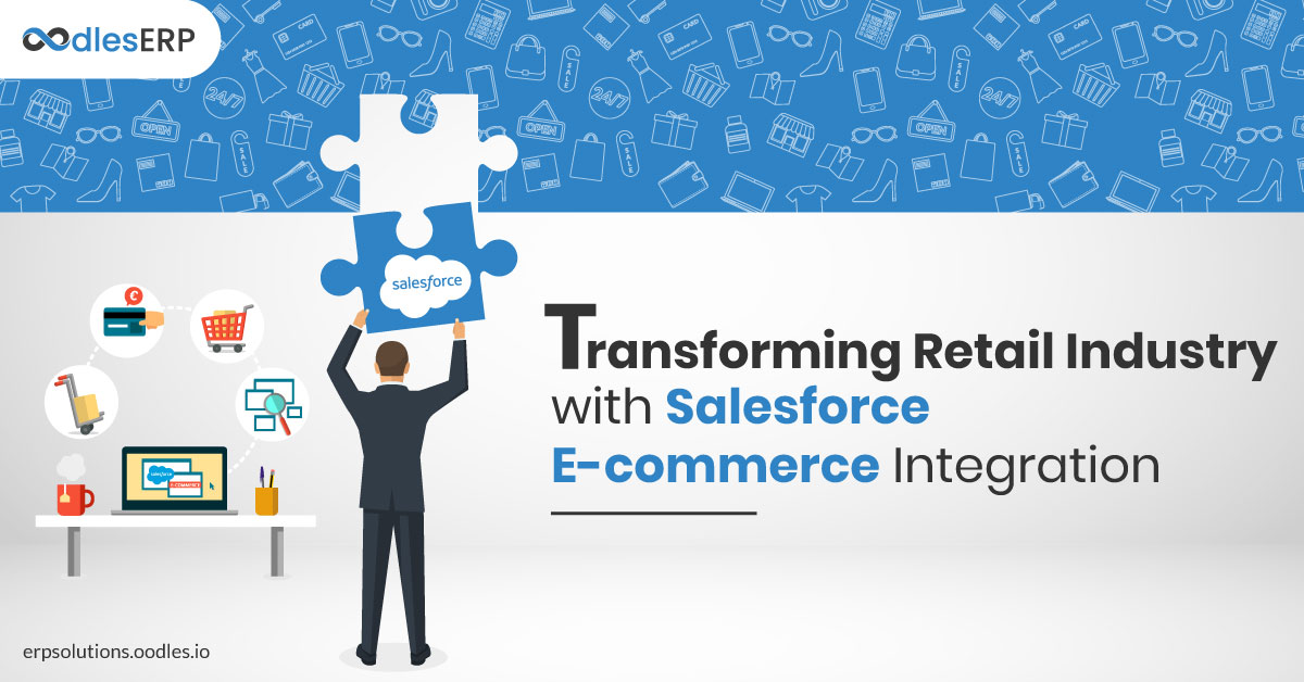 Transforming Retail Processes with Salesforce E-commerce Integration