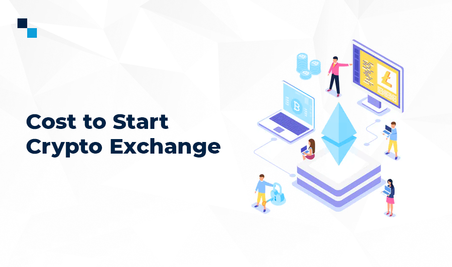 How much does it cost to start a cryptocurrency exchange | An insight